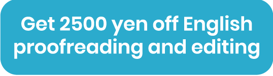 Get 2500 yen off English proofreading or editing